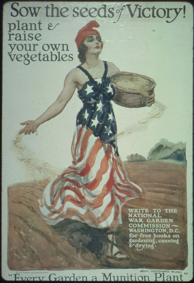"""Sow the Seeds of Victory! Plant and raise your own vegetables. Write to the National War Garden Commission- Washington, D.C., for free books on gardening, canning, and drying. ""Every Garden a Munition Plant"" Charles Lathrop Pack, President."""